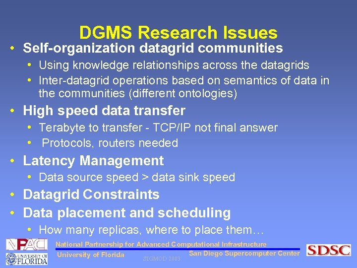 DGMS Research Issues • Self-organization datagrid communities • Using knowledge relationships across the datagrids