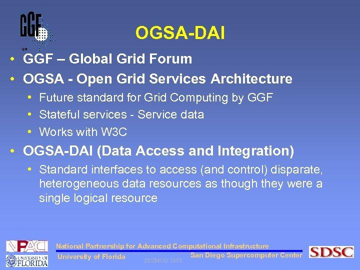 OGSA-DAI • GGF – Global Grid Forum • OGSA - Open Grid Services Architecture