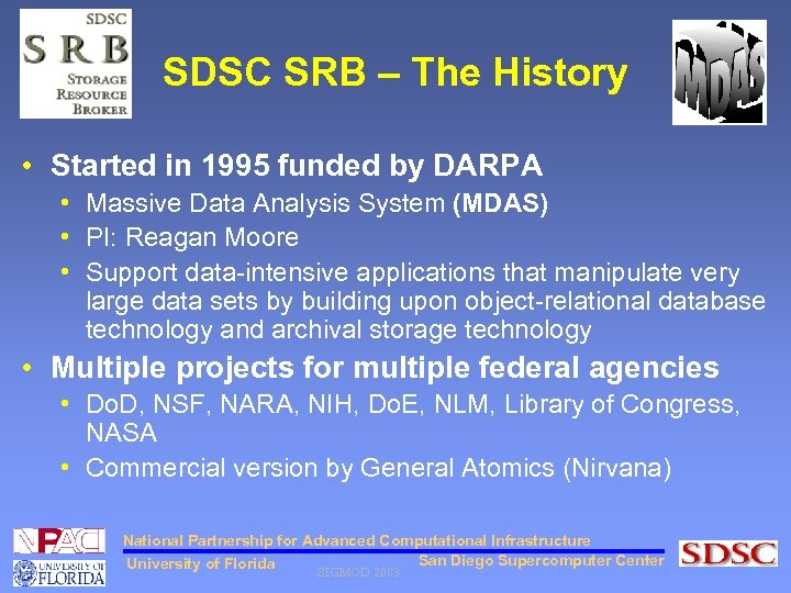 SDSC SRB – The History • Started in 1995 funded by DARPA • Massive