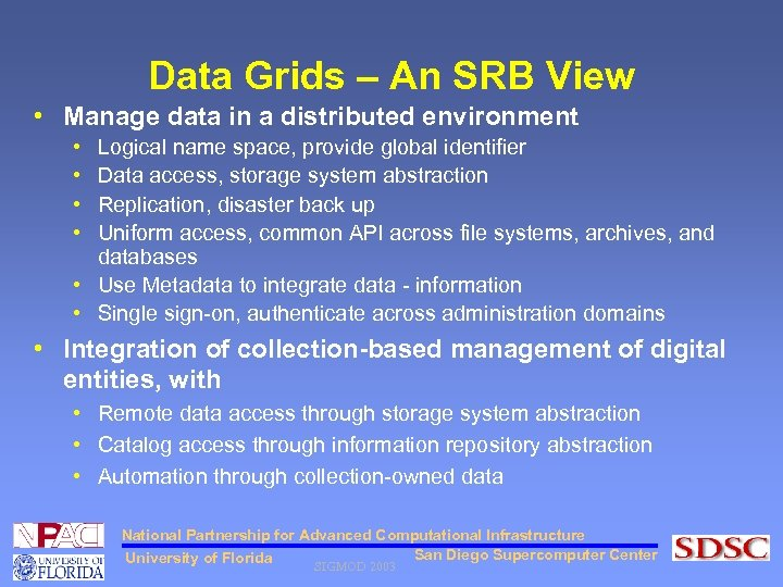 Data Grids – An SRB View • Manage data in a distributed environment •