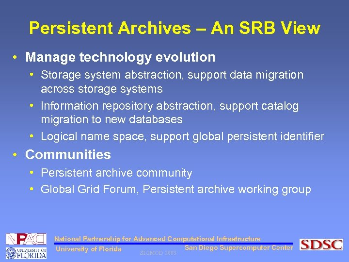 Persistent Archives – An SRB View • Manage technology evolution • Storage system abstraction,