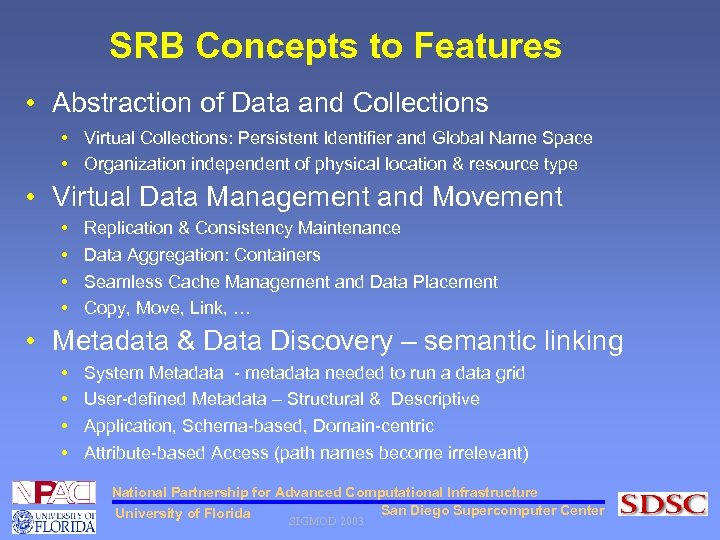 SRB Concepts to Features • Abstraction of Data and Collections • Virtual Collections: Persistent