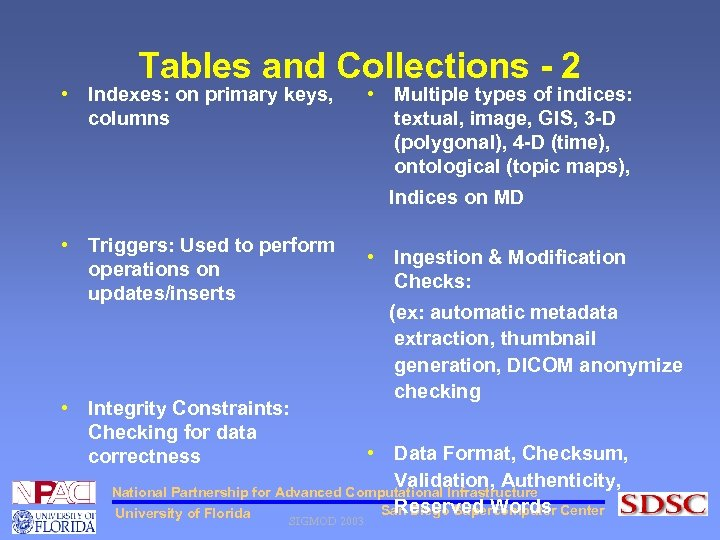 Tables and Collections - 2 • Indexes: on primary keys, columns • Triggers: Used