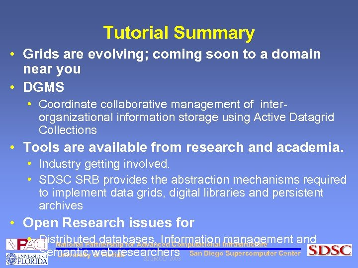 Tutorial Summary • Grids are evolving; coming soon to a domain near you •