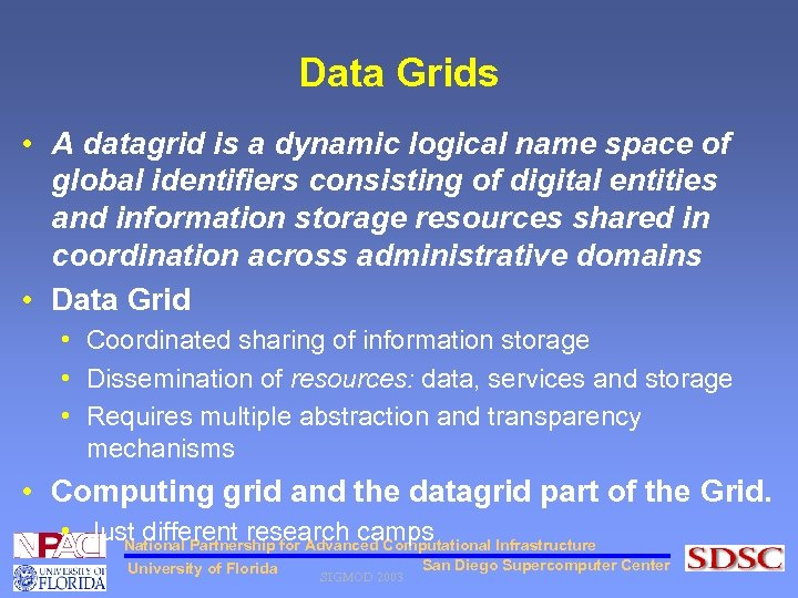 Data Grids • A datagrid is a dynamic logical name space of global identifiers