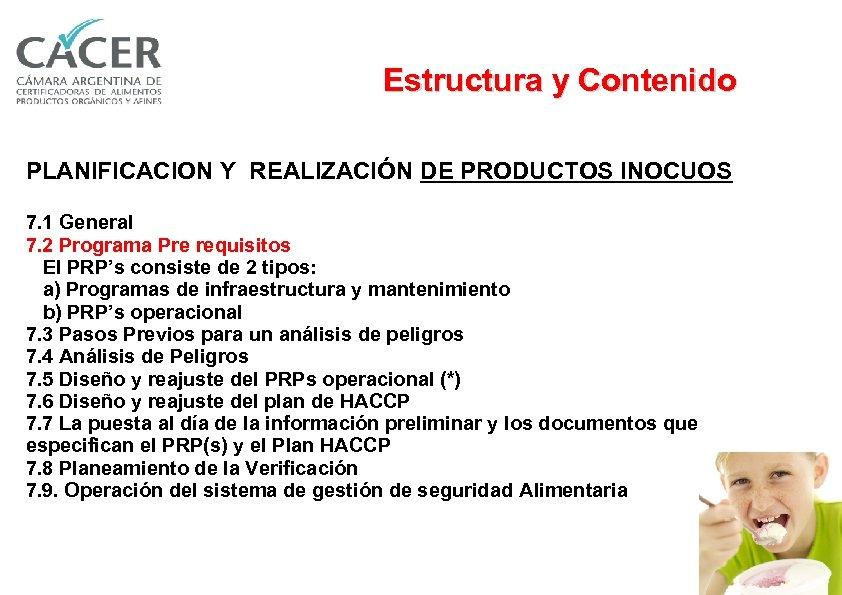 Estructura y Contenido PLANIFICACION Y REALIZACIÓN DE PRODUCTOS INOCUOS 7. 1 General 7. 2