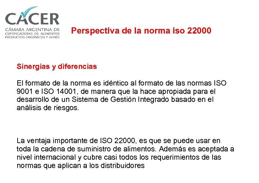 Perspectiva de la norma iso 22000 Sinergias y diferencias El formato de la norma