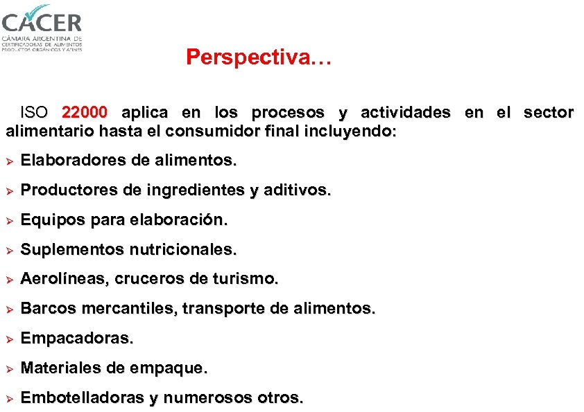 Perspectiva… ISO 22000 aplica en los procesos y actividades en el sector alimentario hasta