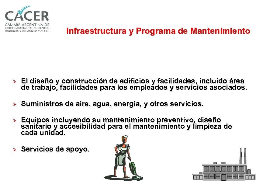 Infraestructura y Programa de Mantenimiento Ø El diseño y construcción de edificios y facilidades,