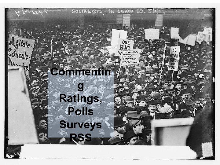 Commentin g Ratings, Polls Surveys RSS