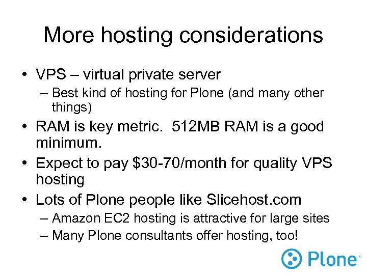 More hosting considerations • VPS – virtual private server – Best kind of hosting