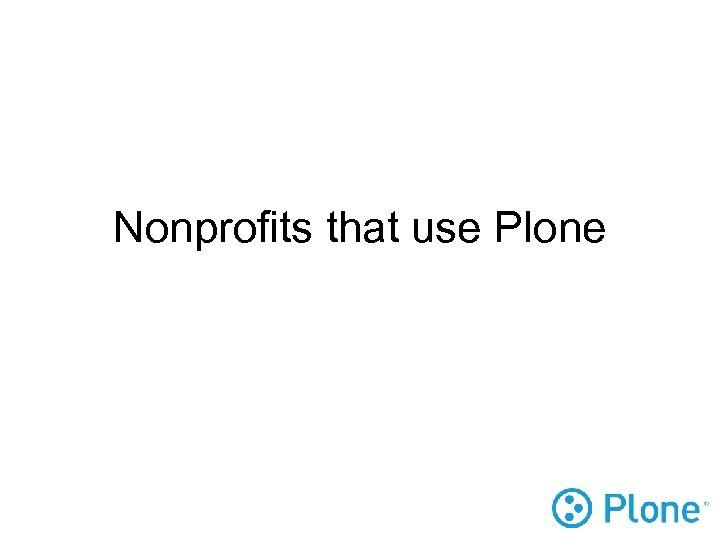 Nonprofits that use Plone