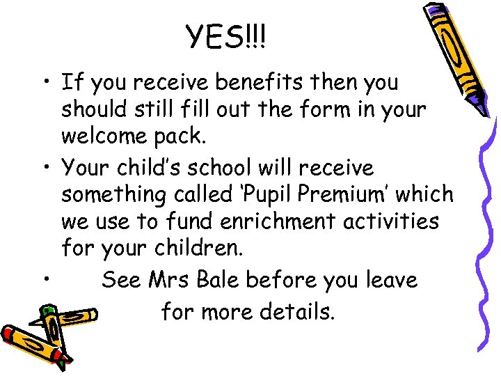 YES!!! • If you receive benefits then you should still fill out the form