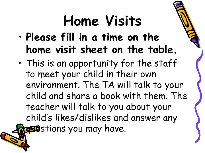 Home Visits • Please fill in a time on the home visit sheet on