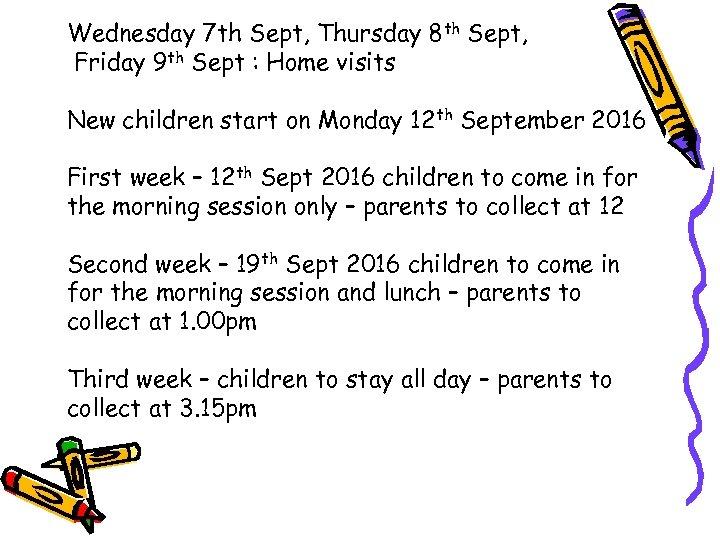 Wednesday 7 th Sept, Thursday 8 th Sept, Friday 9 th Sept : Home