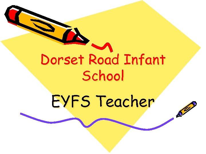 Dorset Road Infant School EYFS Teacher
