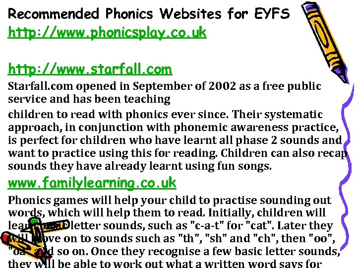 Recommended Phonics Websites for EYFS http: //www. phonicsplay. co. uk http: //www. starfall. com