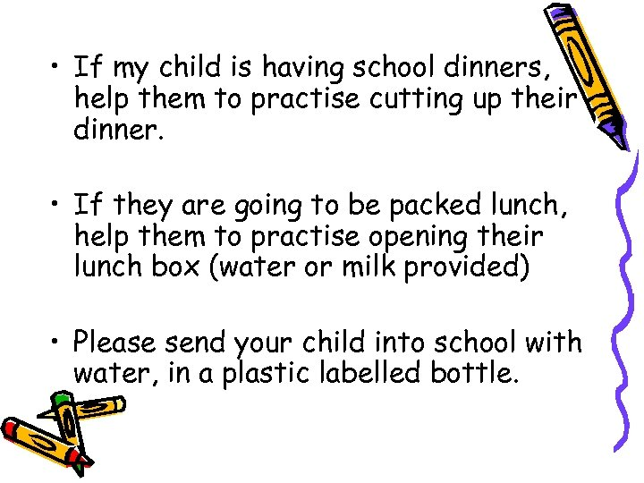 • If my child is having school dinners, help them to practise cutting