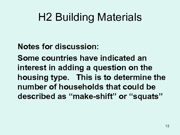 H 2 Building Materials Notes for discussion: Some countries have indicated an interest in