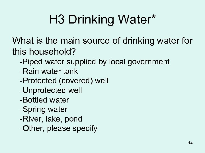 H 3 Drinking Water* What is the main source of drinking water for this