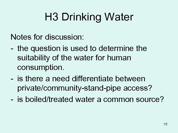 H 3 Drinking Water Notes for discussion: - the question is used to determine