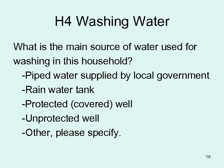 H 4 Washing Water What is the main source of water used for washing