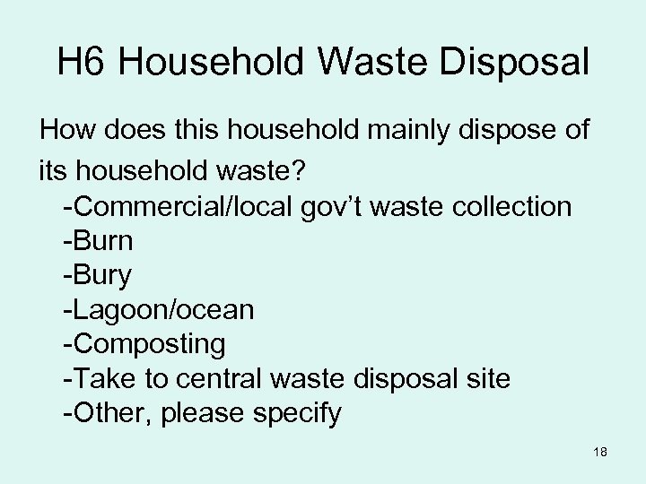H 6 Household Waste Disposal How does this household mainly dispose of its household