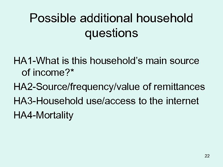 Possible additional household questions HA 1 -What is this household's main source of income?