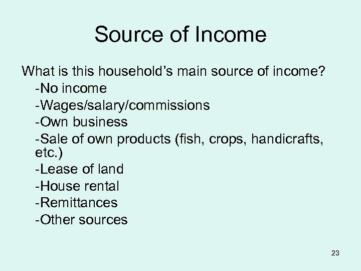 Source of Income What is this household's main source of income? -No income -Wages/salary/commissions