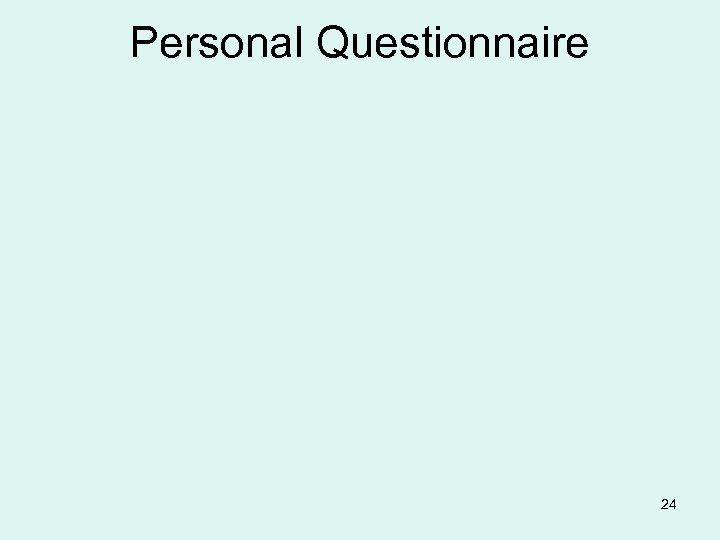 Personal Questionnaire 24