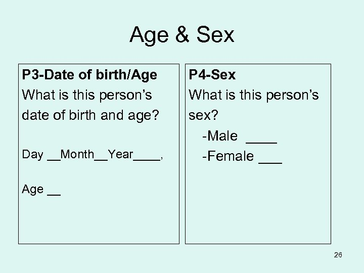 Age & Sex P 3 -Date of birth/Age What is this person's date of