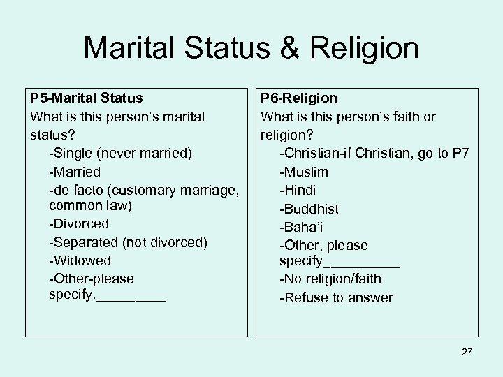 Marital Status & Religion P 5 -Marital Status What is this person's marital status?