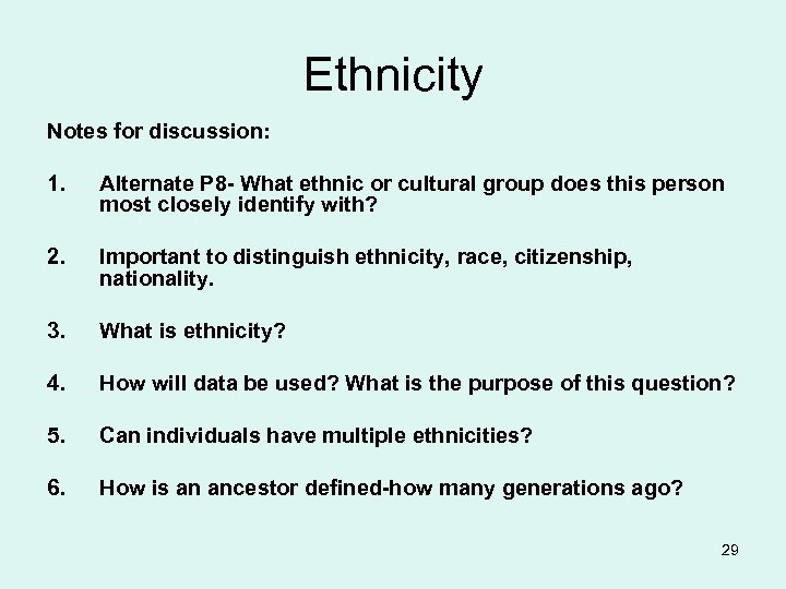 Ethnicity Notes for discussion: 1. Alternate P 8 - What ethnic or cultural group
