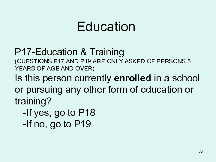 Education P 17 -Education & Training (QUESTIONS P 17 AND P 19 ARE ONLY