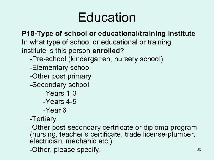 Education P 18 -Type of school or educational/training institute In what type of school
