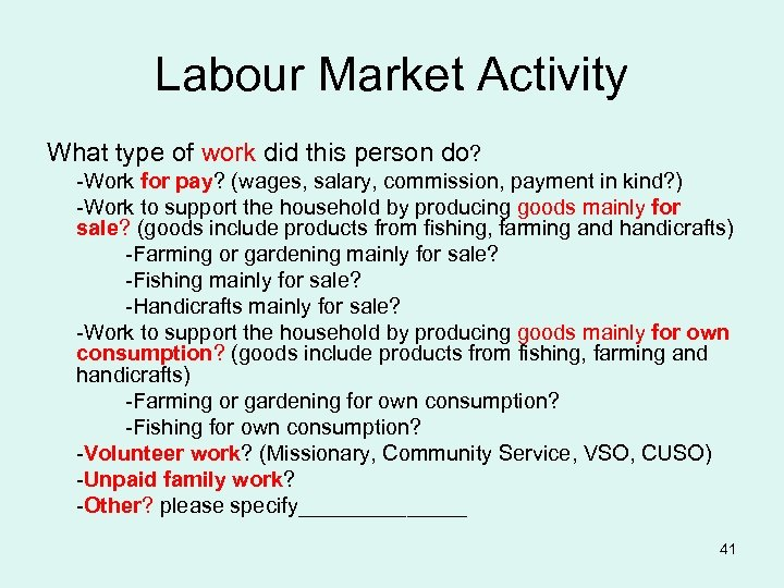 Labour Market Activity What type of work did this person do? -Work for pay?