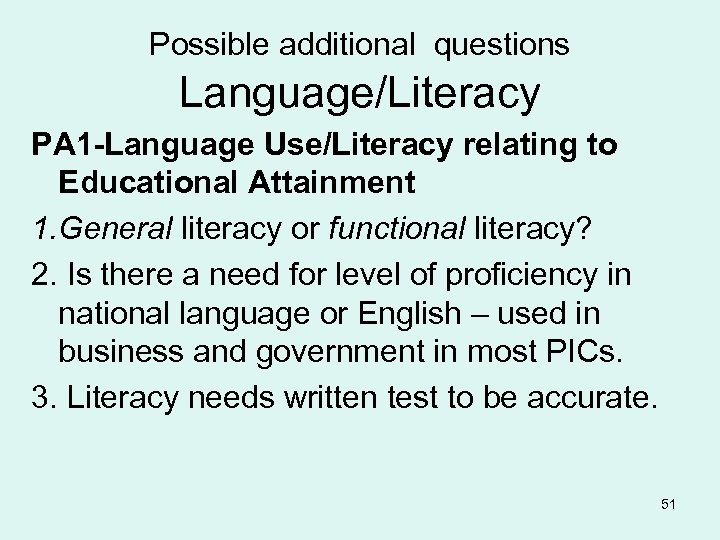 Possible additional questions Language/Literacy PA 1 -Language Use/Literacy relating to Educational Attainment 1. General
