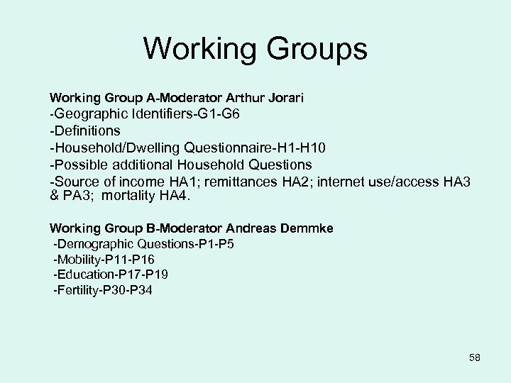 Working Groups Working Group A-Moderator Arthur Jorari -Geographic Identifiers-G 1 -G 6 -Definitions -Household/Dwelling
