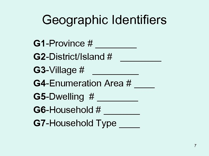 Geographic Identifiers G 1 -Province # ____ G 2 -District/Island # ____ G 3