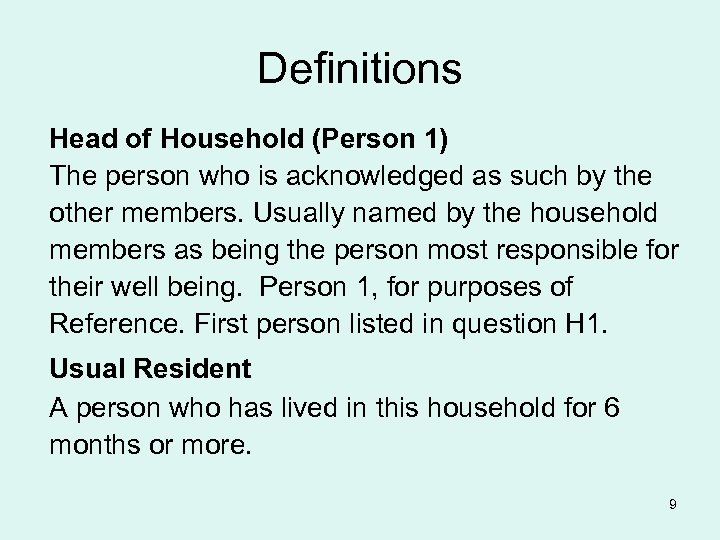 Definitions Head of Household (Person 1) The person who is acknowledged as such by