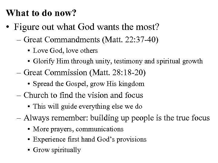 What to do now? • Figure out what God wants the most? – Great