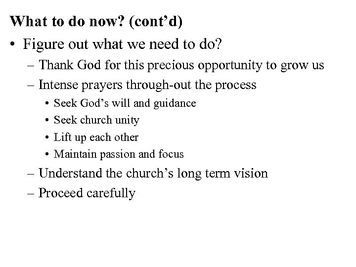 What to do now? (cont'd) • Figure out what we need to do? –