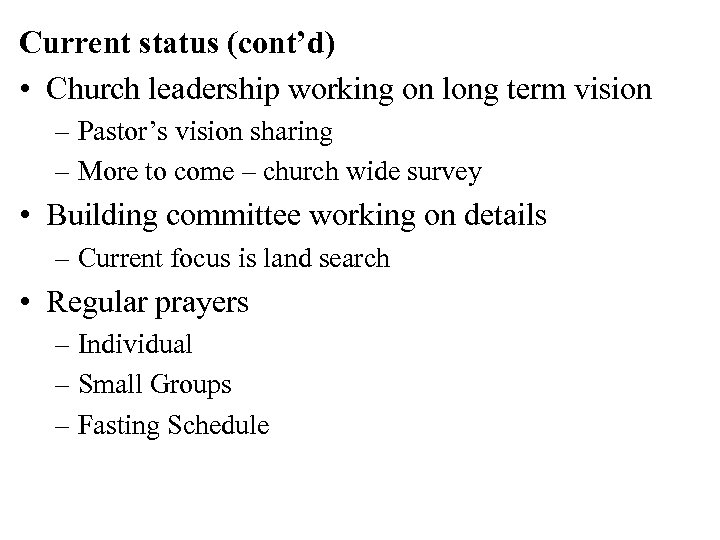 Current status (cont'd) • Church leadership working on long term vision – Pastor's vision