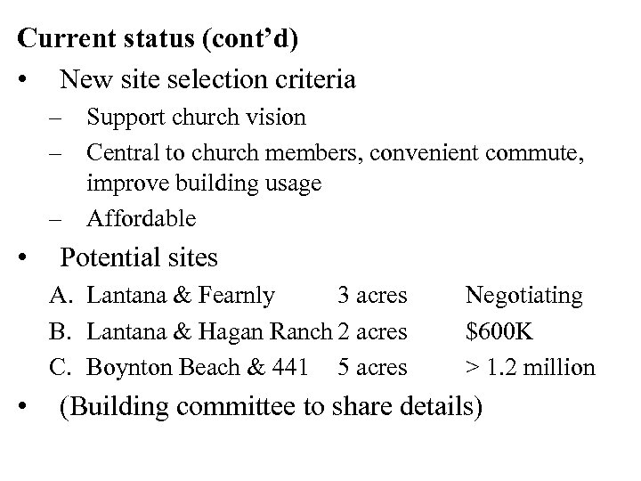 Current status (cont'd) • New site selection criteria – Support church vision – Central