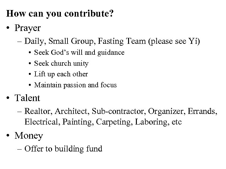 How can you contribute? • Prayer – Daily, Small Group, Fasting Team (please see