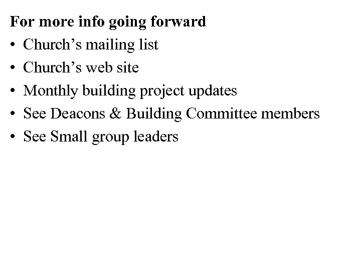 For more info going forward • Church's mailing list • Church's web site •