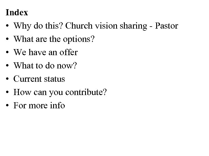 Index • Why do this? Church vision sharing - Pastor • What are the