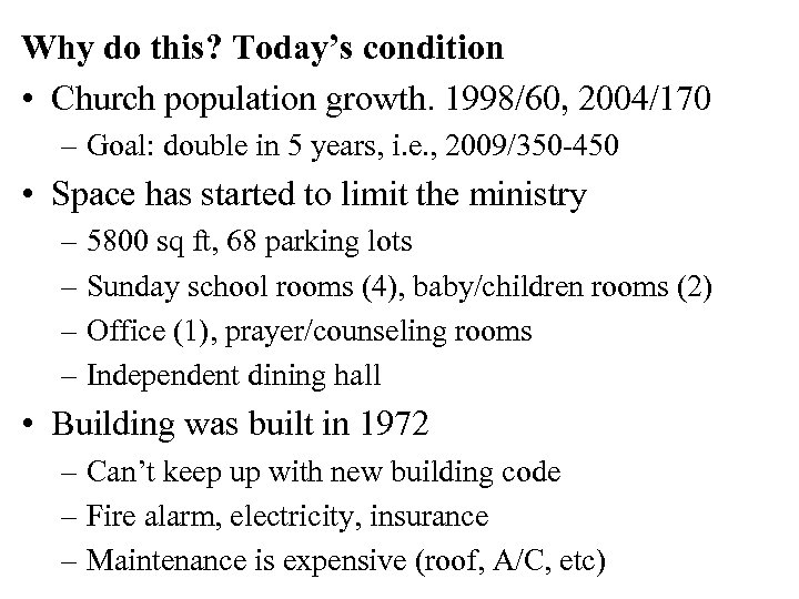 Why do this? Today's condition • Church population growth. 1998/60, 2004/170 – Goal: double