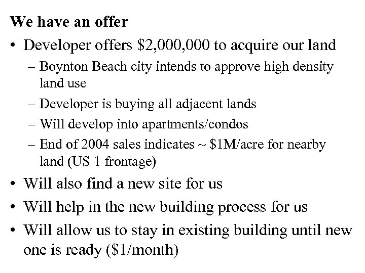 We have an offer • Developer offers $2, 000 to acquire our land –