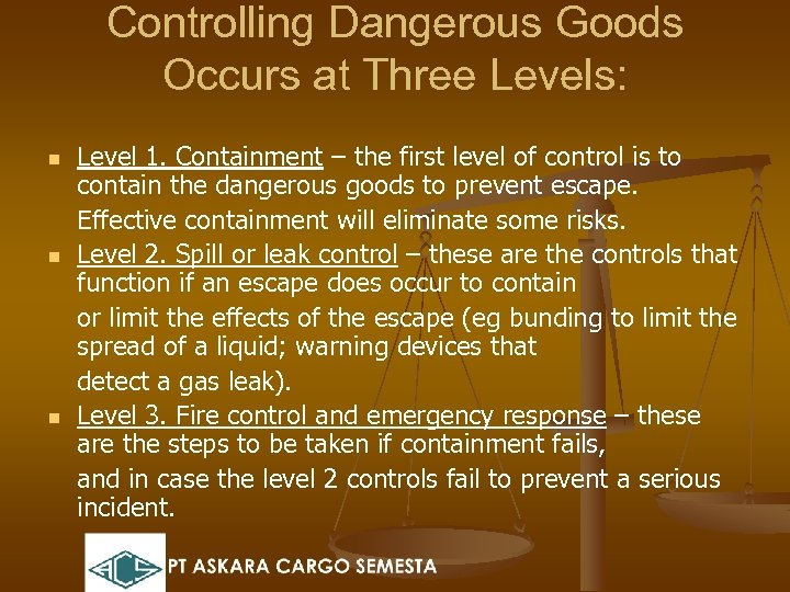 Controlling Dangerous Goods Occurs at Three Levels: n n n Level 1. Containment –